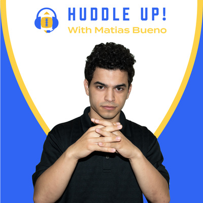 Huddle Up! with Matias Bueno